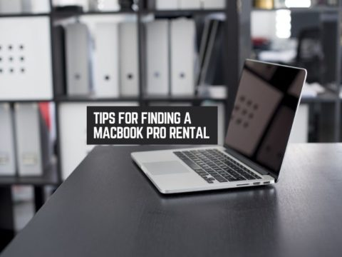 Tips For Finding a MacBook Pro Rental